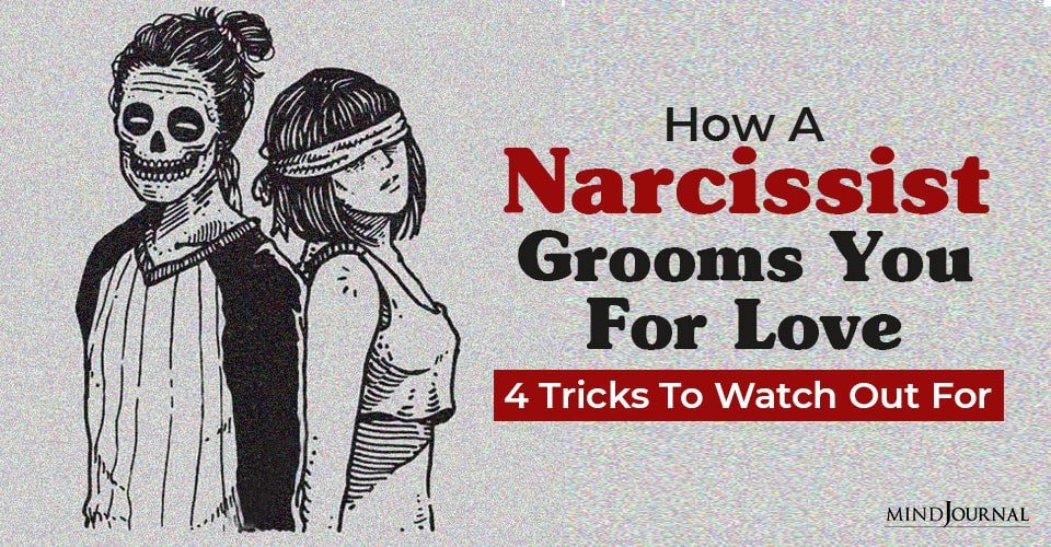 Narcissist Grooms You For Love