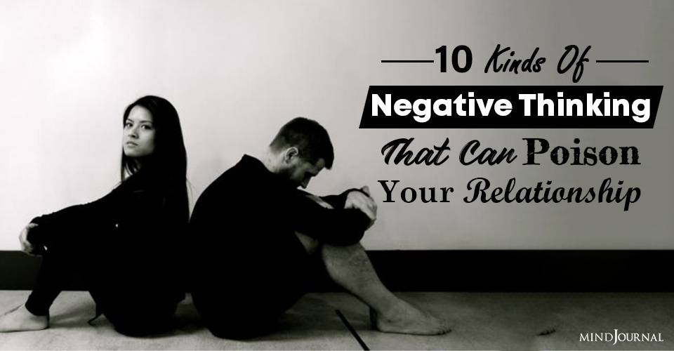 10 Kinds Of Negative Thinking That Can Poison Your Relationship