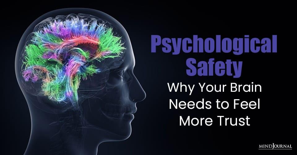 Psychological Safety Brain Needs Feel Trust