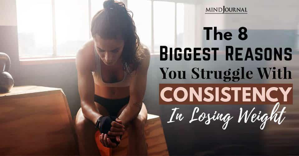 Reasons Struggle Consistency Losing Weight