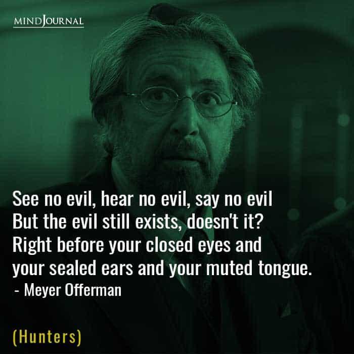 See no evil, hear no evil, say no evil.