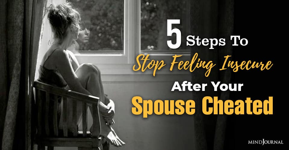 Stop Feeling Insecure After Spouse Cheated