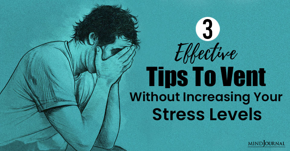 Tips Vent Without Increasing Stress Levels