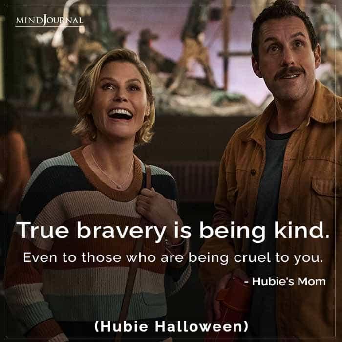 True bravery is being kind.