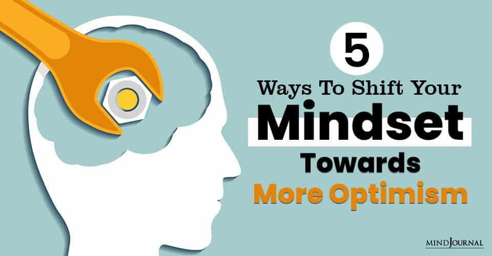 Ways Shift Mindset More Optimism