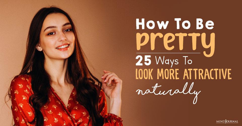 Ways To Look More Attractive