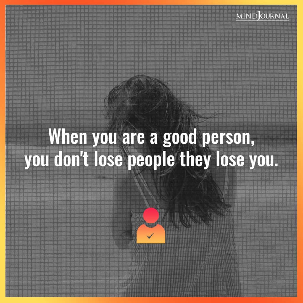When you are a good person.