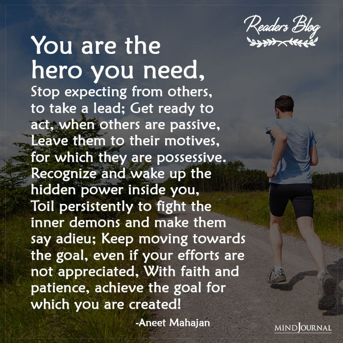 You Are The Hero You Need!