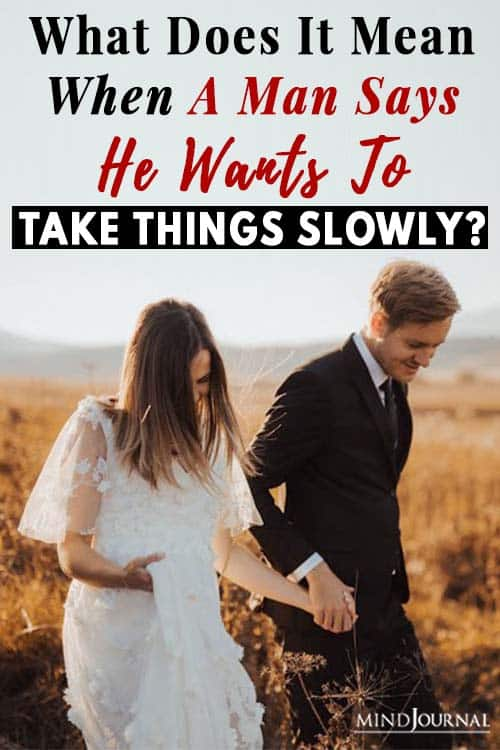 a man wants to take things slowly Pin