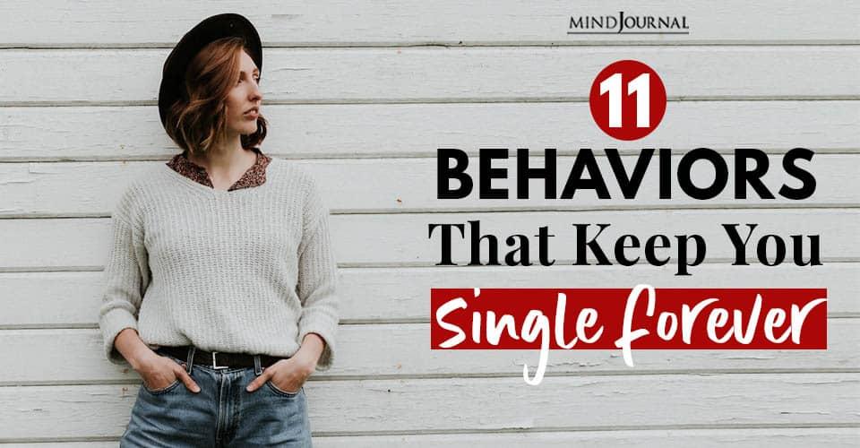 behavior keep single forever