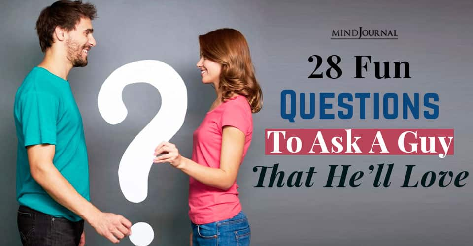 fun questions to ask guy