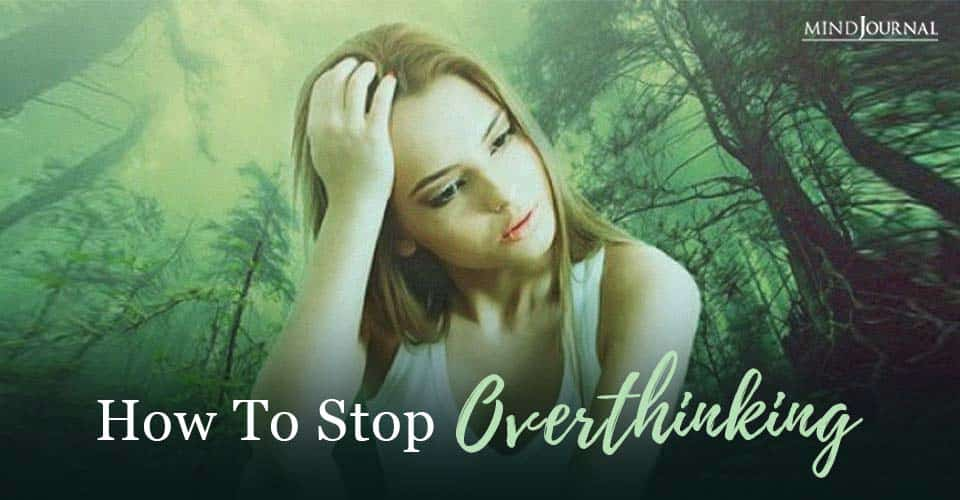 stop overthinking