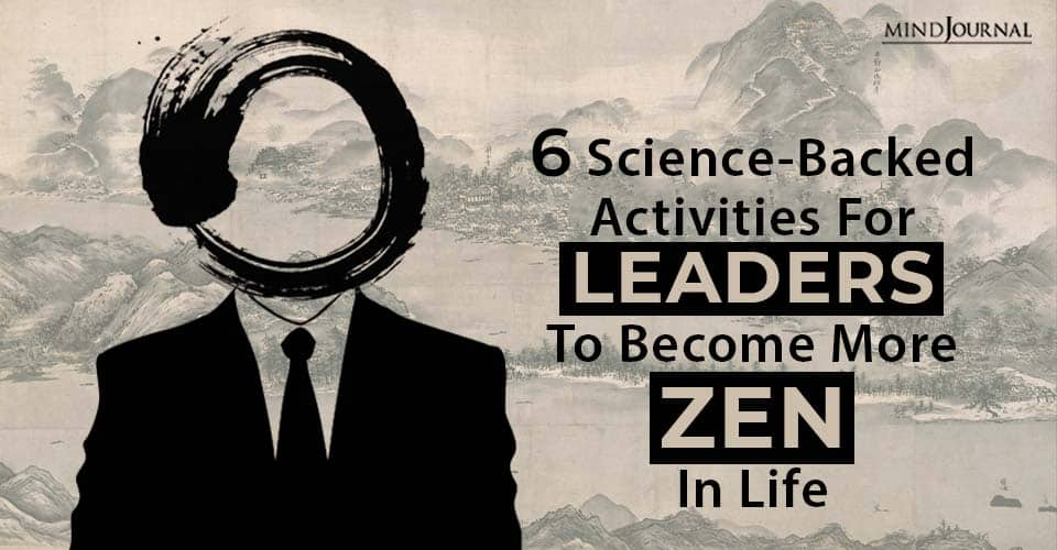 Activities Leaders Become Zen Life