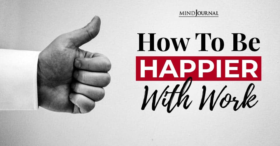 Be Happier With Work
