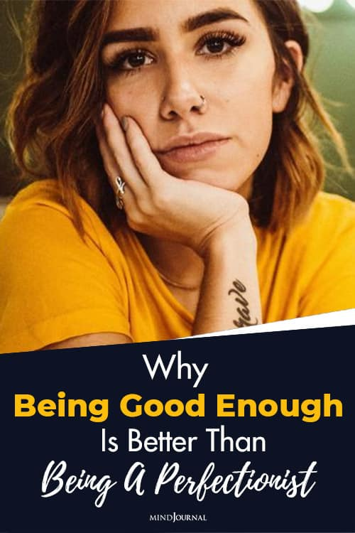 Being Good Enough Better Being Perfectionist pin