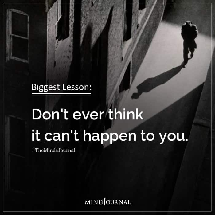 Biggest Lesson Dont Ever Think It Cant