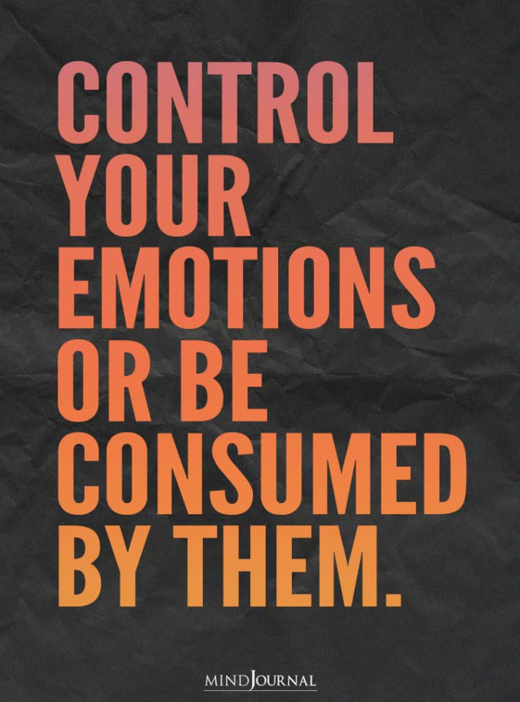 Control Your Emotions Or Be Consumed