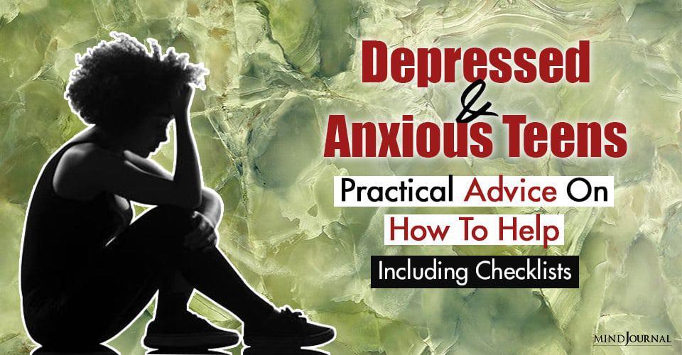 Depressed Anxious Teens Practical Advice