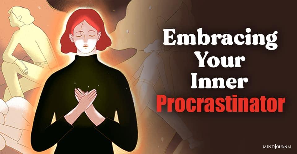 Embracing Inner Procrastinator
