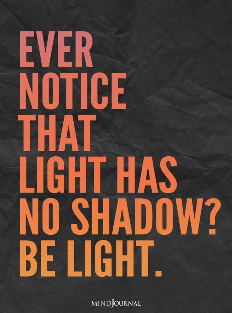 Ever notice that light has no shadow