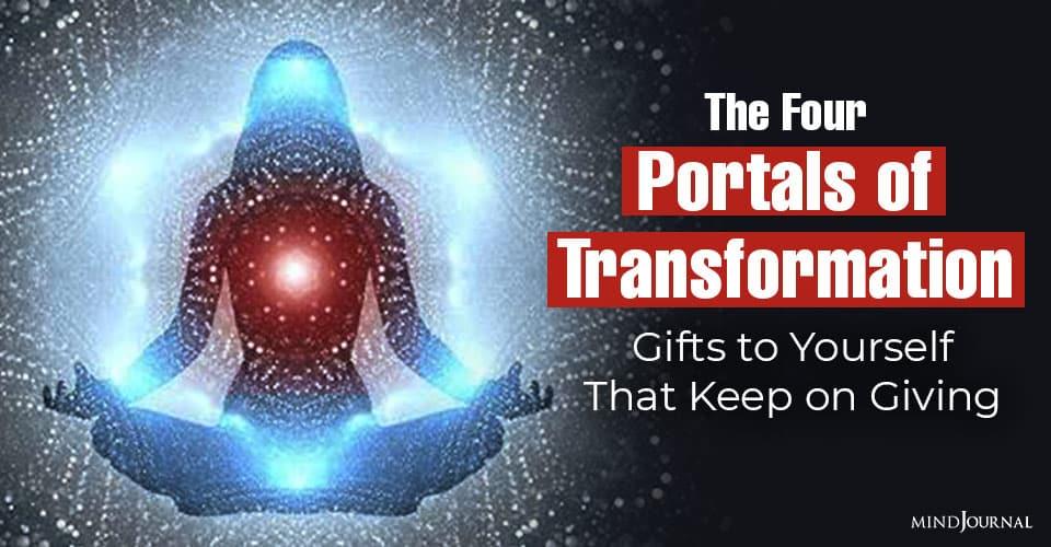 Four Portals of Transformation
