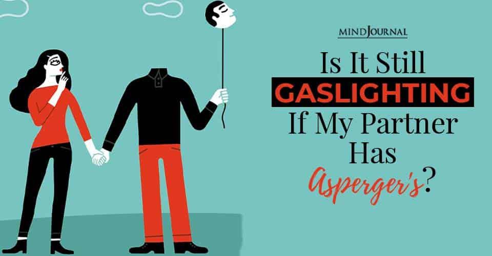 Gaslighting if Partner Has Asperger