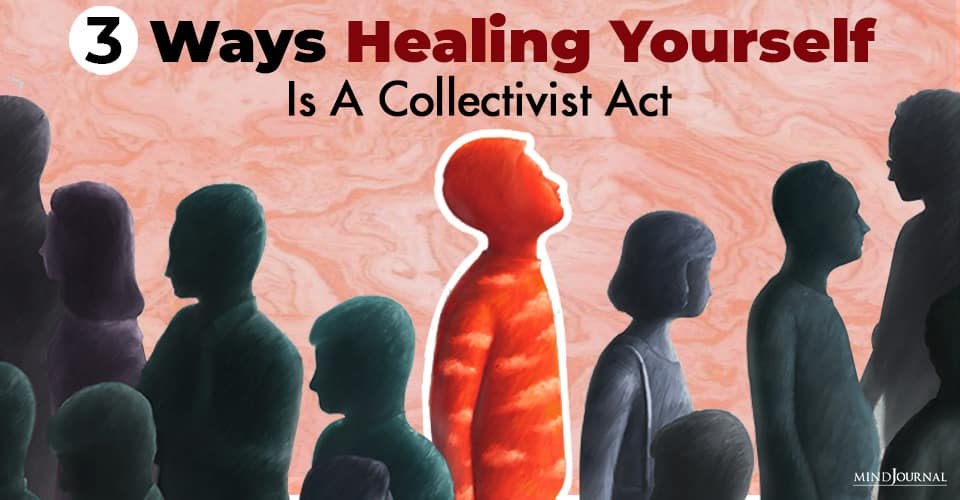Healing Yourself Collectivist Act