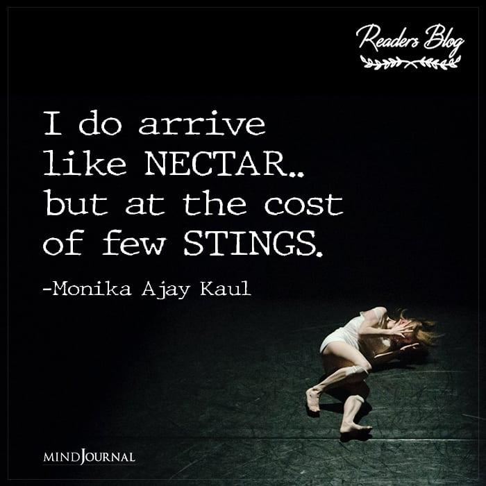 I Do Arrive Like Nectar