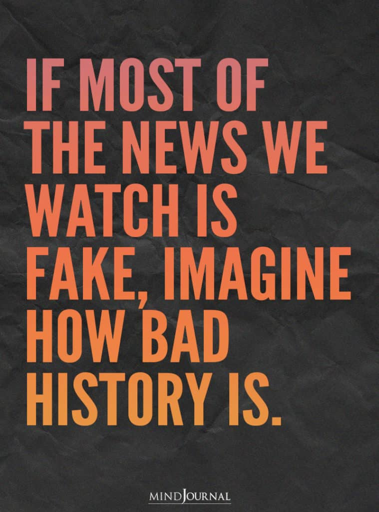 If most of the news we watch is fake.