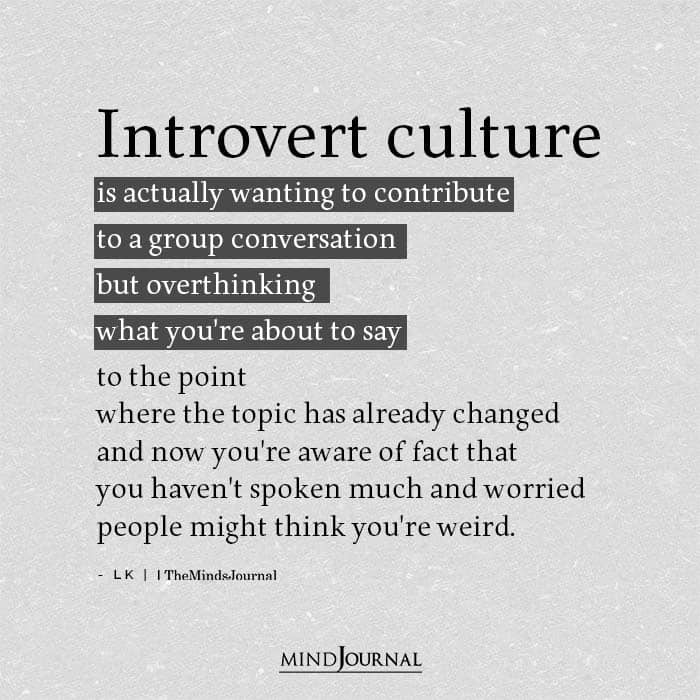 Introvert Culture Is Actually Wanting To Contribute To A Group Conversation