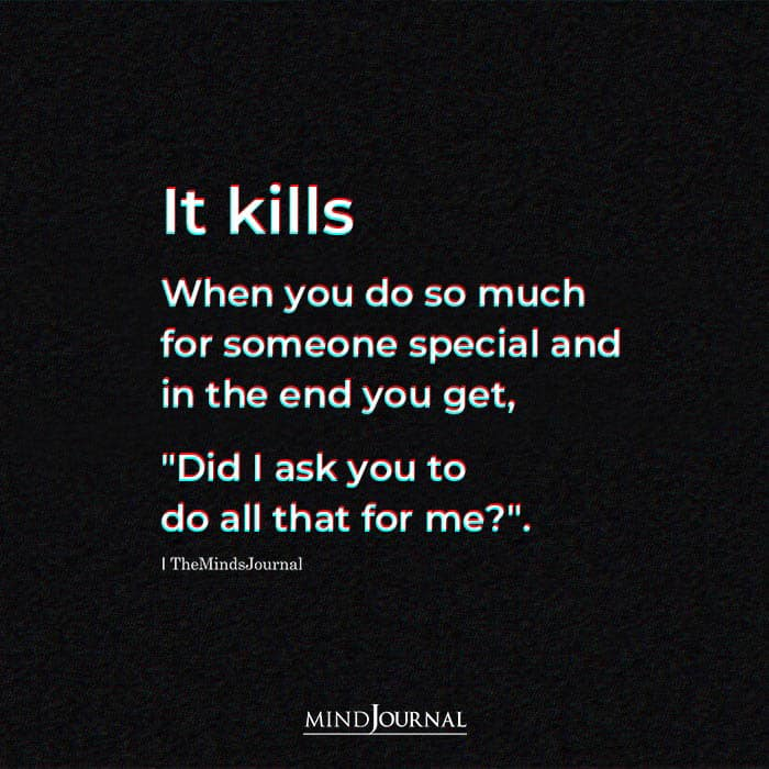 It Kills When You Do So Much For Someone Special