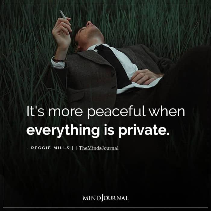 Its More Peaceful When Everything Is Private