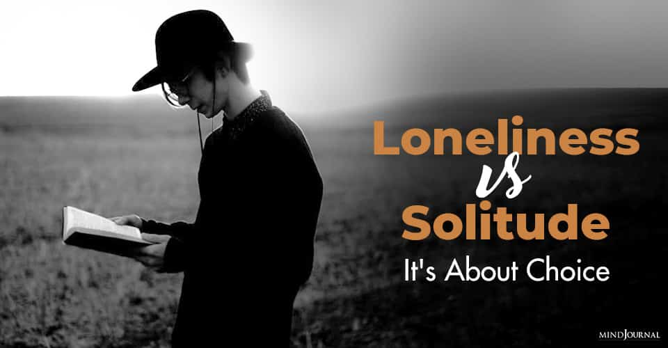 Loneliness vs Solitude