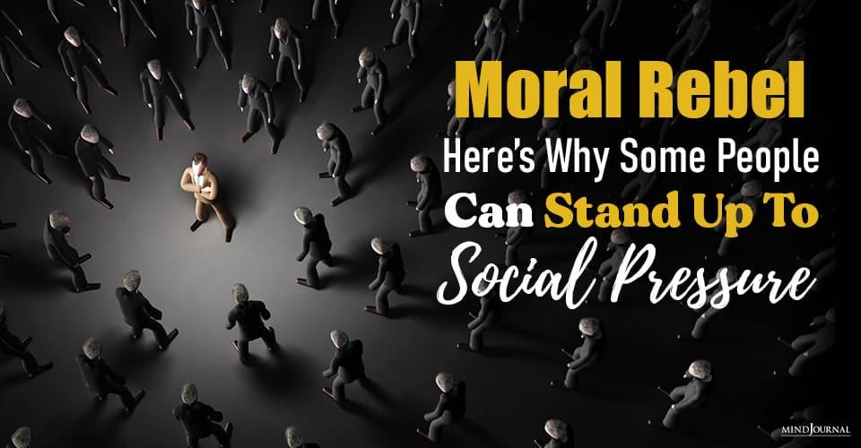 Moral Rebel People Stand Up Social Pressure