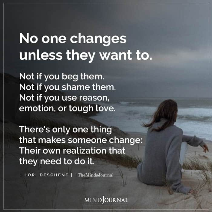 No One Changes Unless They Want To
