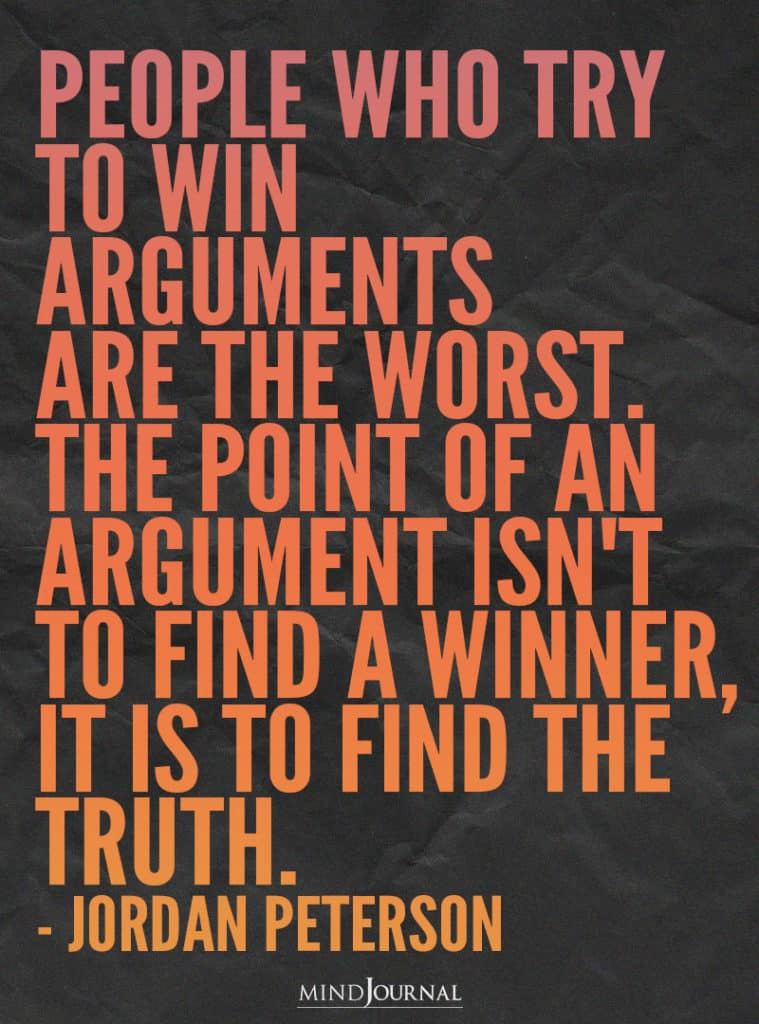 People who try to win arguments are the worst.