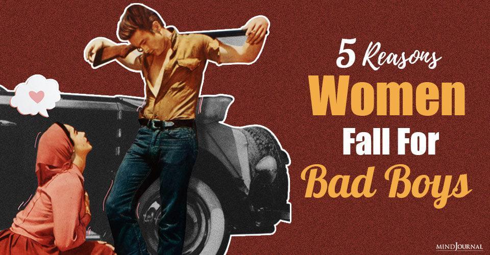 Reasons Women Fall Bad Boys