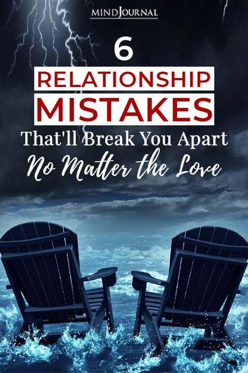 Relationship Mistakes Break You Apart No Matter Love Pin