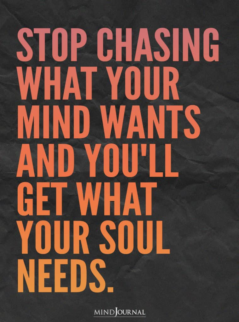 Stop Chasing What Your Mind