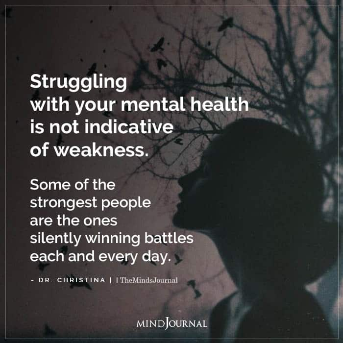 Struggling With Your Mental Health Is Not Indicative Of Weakness
