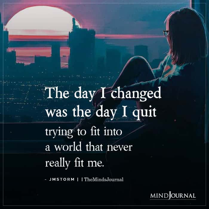 The Day I Changed Was The Day I Quit