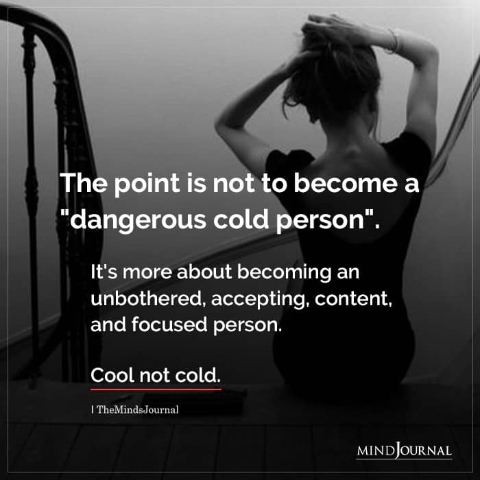 The Point Is Not To Become A Dangerous Cold Person