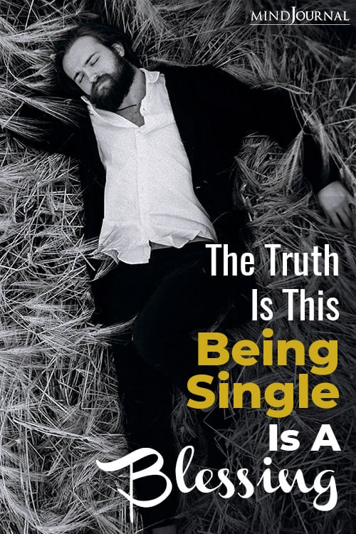 The Truth Is This: Being Single Is A Blessing