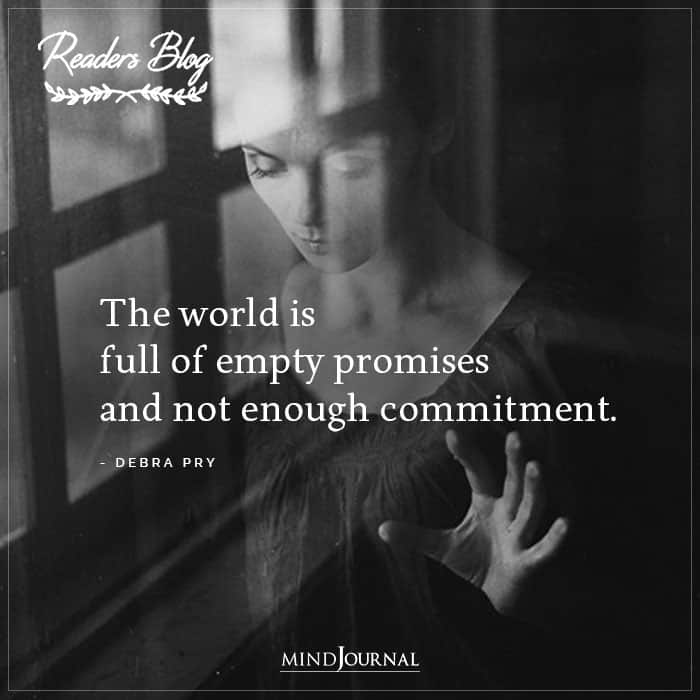 The World Is Full Of Empty Promises