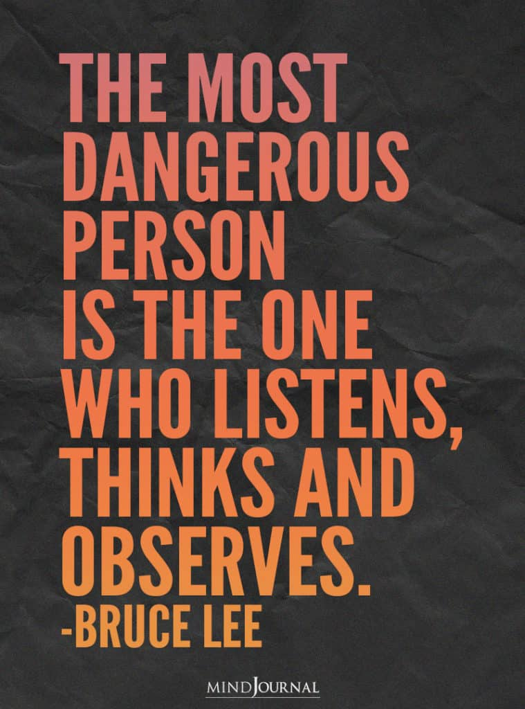The most dangerous person is the one who listens.