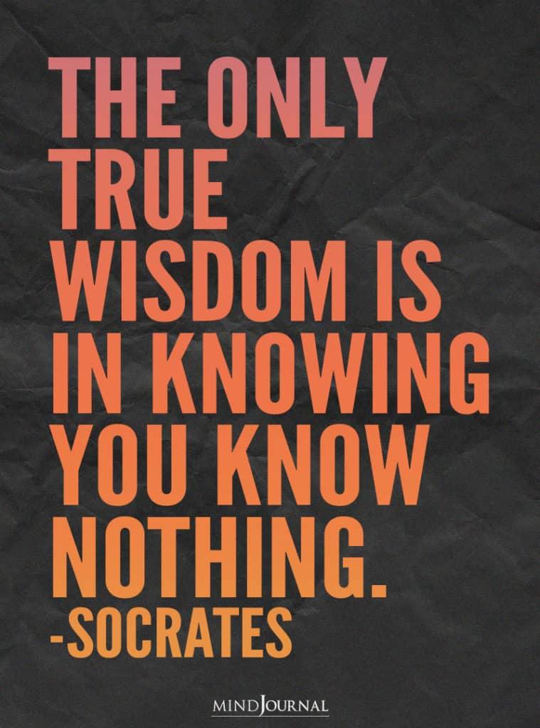 The only true wisdom.
