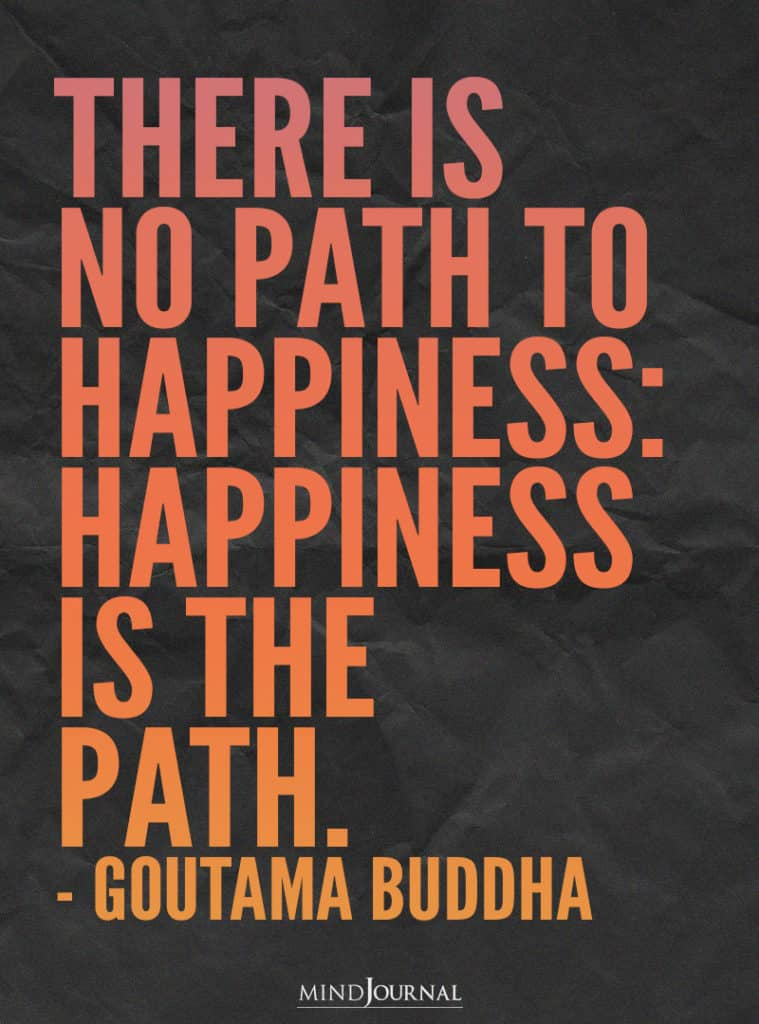 There is no path to happiness.