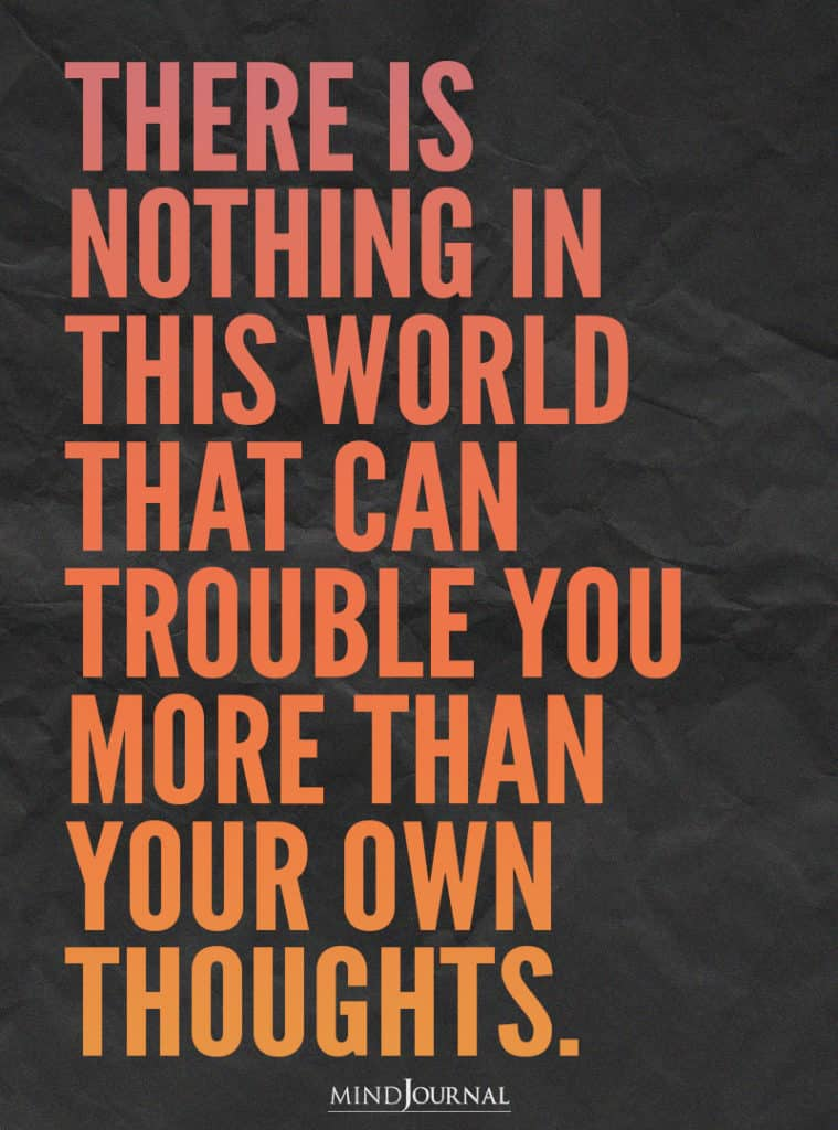 There is nothing in this world that can trouble you.