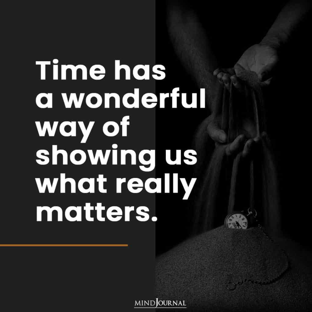 Time has a wonderful way.