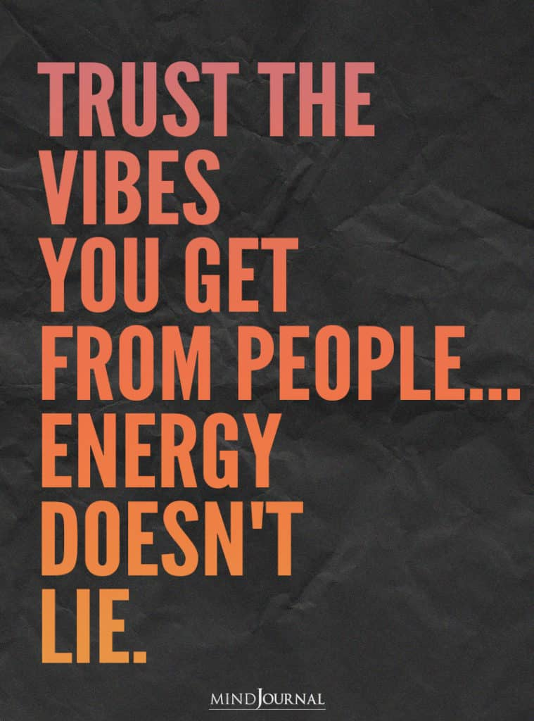 Trust the vibes you get.